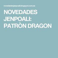 NOVEDADES JENPOALI: PATRÒN DRAGON