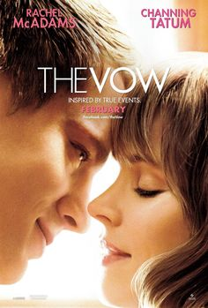 The Vow (2012) -A car accident puts Paige in a coma, and when she wakes up with severe memory loss, her husband Leo works to win her heart again. Director: Michael Sucsy Stars: Rachel McAdams, Channing Tatum チャニングテイタム セクシー全開。