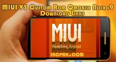 Qmobile Noir i9 MIUI v5 ROM Download Links Smartphone Reviews, Latest Phones, Link