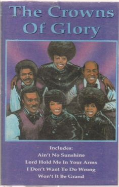 Ain't No Sunshine  by Crowns of Glory  UPC: 076742067847  There's something for everyone who enjoys good Christian music on cassettes! If you are not buying from me, your paying to much!