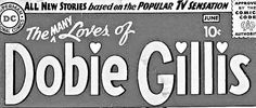 THE MANY LOVES OF DOBIE GILLIS designed by Ira Schnapp for the first issue dated May-June 1960. Image from printed comic found online, © DC Comics.