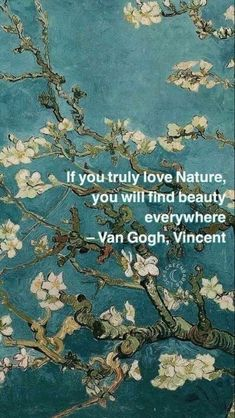 """""""If you truly love nature, you will find beauty everywhere."""" - Vincent Van Gogh #naturequote #artquote #beautyquote #nature #vangogh Van Gogh Wallpaper, Poetry Wallpaper, Witchy Wallpaper, Love Quotes Wallpaper, Music Wallpaper, Nature Wallpaper, Love Nature Quotes, Nature Sayings, Art Sayings"""