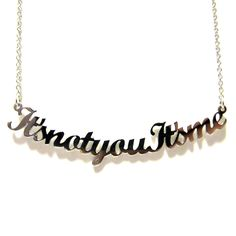 ...this  Ana Linares Its Me Necklace II