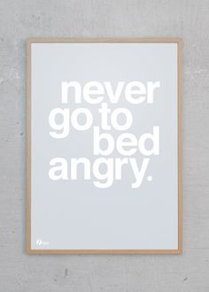 Never Go To Bed Angry - Grey | Just Spotted