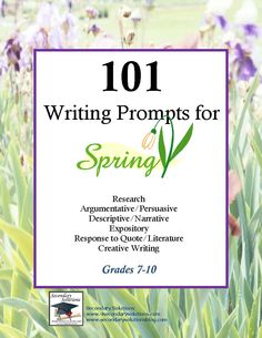 20 FREE Writing Prompts for Spring To celebrate the spring, I have added another 101 seasonal writing prompts for grades 7-10…this time, for spring. Here is a sampling of 20 spring writing prompts....