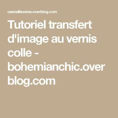 Tutoriel transfert d'image au vernis colle - bohemianchic.overblog.com