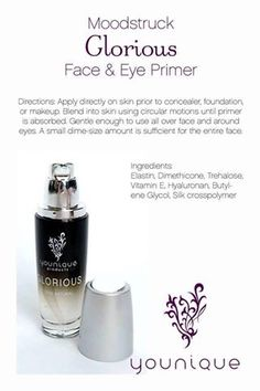 Younique Glorious Face & Eye Primer creates a flawless canvas as it evens out the skin's texture, and primes and prepares the skin for premium application of mineral makeup. The resulting appearance is porcelain-perfect, velvety-soft skin with incredible long-wearing, sweat-resistant coverage of mineral makeup that lasts all day. Ingredients are naturally based, free of parabens, oils, synthetic fragrances, and cheap fillers. Suitable for all skin types.