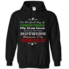 My True love gave me Nothing on Christmas Hoodie! Get YOURS Here! ==> www.sunfrogshirts.com/My-True-love-gave-me-Nothing-Black-Hoodie.html?3686 $39.99   #singleatchristmashoodie