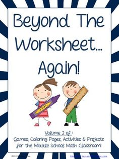 Volume two of the popular Beyond The Worksheet bundle!  This bundle includes over 40 activities, puzzles and riddles, coloring pages and projects. This packet allows you to have your Middle School Math and Middle School Algebra students practice critical skills in ways that are more engaging than simply giving them a worksheet.