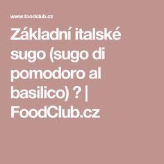 Základní italské sugo (sugo di pomodoro al basilico) 😋 | FoodClub.cz Pesto