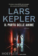 IL PORTO DELLE ANIME un libro di KEPLER LARS pubblicato da Longanesi