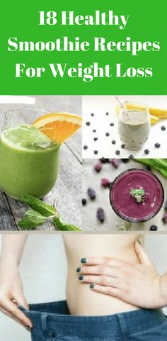 Are you struggling with your weight? Checkout the 18 healthy smoothie recipes for weight loss. These healthy smoothies are great way to kickstart your day.