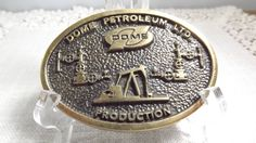 Vintage Dome Petroleum Ltd. Production Oilfield Services Collectible Belt Buckle, Oil Field Industry, Advertising Collectible by OutrageousVintagious on Etsy