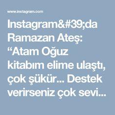 """Instagram'da Ramazan Ateş: """"Atam Oğuz kitabım elime ulaştı, çok şükür... Destek verirseniz çok sevinirim... Kitap linki:…"""""""