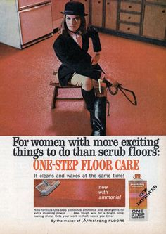 For women with more exciting things to do than scrub floors - Armstrong Flooring vintage retro ad files. Vintage Advertisements, Vintage Ads, Funny Advertising, Mad Ads, Buy All The Things, Womens Liberation, Armstrong Flooring, Encouragement, Floor Care