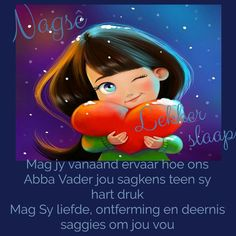 Goeie Nag, Good Night Quotes, Sleep Tight, Afrikaans, Beautiful Landscapes, Beautiful Pictures, Amanda, Sayings, Friends