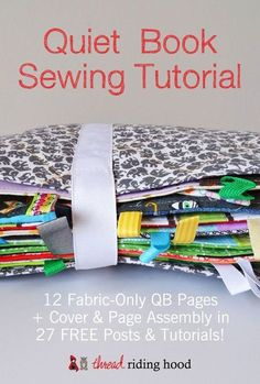 27 Free Quiet Book Sewing Tutorials to sew your own 12 Page Book! Thread Riding Hood