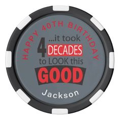 Took 4 Decades to Look this Good - 40th Poker Chips Set - funny quote quotes memes lol customize cyo