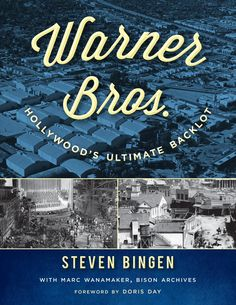 Amazon.com: Warner Bros.: Hollywood's Ultimate Backlot: Steven Bingen, Doris Day, Marc Wanamaker