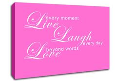 Show details for Love Quote Live Every Moment 3 Vivid Pink