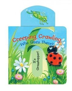 Creeping, Crawling, Who Goes There?