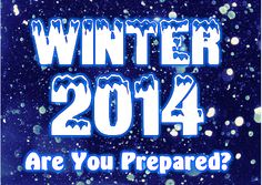 Experts are predicting the winter of 2014/2015 to possibly be the worst of the century. What should you and your family do to prepare for winter?