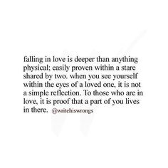 Falling in love is deeper than anything physical.