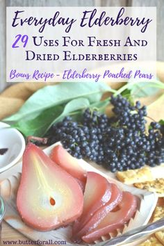 Everyday Elderberry - 29 Uses For Elderberries And A Bonus Recipe For Fresh Elderberry Poached Pears Elderberry Recipes, Elderberry Syrup, Healthy Snacks, Healthy Eating, Healthy Recipes, Poached Pears, Jam And Jelly, Butter, Canning Recipes