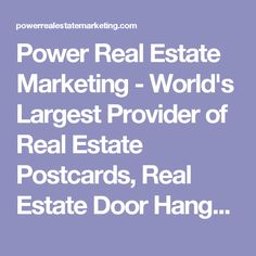 Power Real Estate Marketing - World's Largest Provider of Real Estate Postcards, Real Estate Door Hangers, and Real Estate Notepads