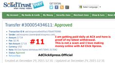 I WORK FROM HOME less than 10 minutes and I manage to cover my LOW SALARY INCOME. If you are a PASSIVE INCOME SEEKER, then AdClickXpress (Ad Click Xpress) is the best ONLINE OPPORTUNITY for you. I am getting paid daily at ACX and here is proof of my latest withdrawal. This is not a scam and I love making money online with Ad Click Xpress.