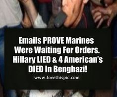 Emails PROVE Marines Were Waiting For Orders. Hillary LIED & 4 American's DIED In Benghazi!