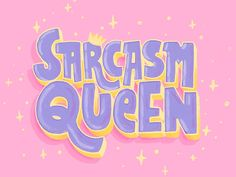 """""""Sarcasm Queen"""" - Hand Lettering by Joanna Behar Collage Mural, Bedroom Wall Collage, Photo Wall Collage, Picture Wall, Aesthetic Collage, Quote Aesthetic, Pink Aesthetic, Aesthetic Pictures, Aesthetic Design"""