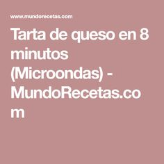 Tarta de queso en 8 minutos (Microondas) - MundoRecetas.com