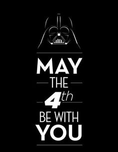 May the 4th be with you (Star Wars Day!)