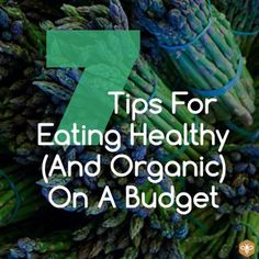 """7 Tips For Eating Health (And Organic) On A Budget."" http://www.honeycolony.com/article/7-tips-for-eating-healthy-and-organic-on-a-budget/"