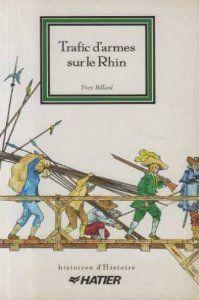 """""""Trafic d'armes sur le Rhin"""" d'Yves Billard - ou de Dole à Amsterdam pendant la guerre de Trente Ans (1618-1648)"""