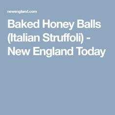 Baked Honey Balls (Italian Struffoli) - New England Today