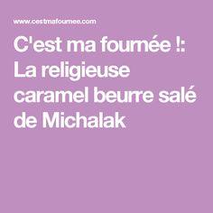 C'est ma fournée !: La religieuse caramel beurre salé de Michalak