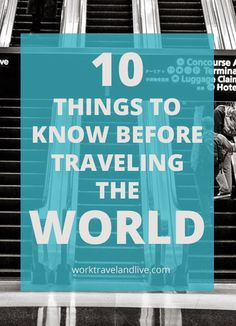 10 Things to Know before Traveling the World