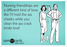 Gotta say...I love the nurse's I work with..we make an awesome team!