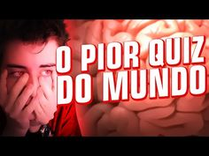 O PIOR QUIZ DO MUNDO - YouTube