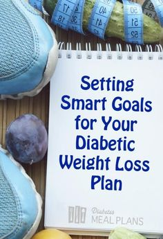 How to Set Smart Goals for Your Diabetic Weight Loss Pan