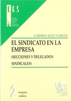 El sindicato en la empresa : (secciones y delegados sindicales) / Carmen Agut García