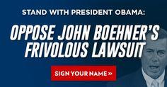Denounce John Boehner's baseless lawsuit against President Obama | www.dccc.org