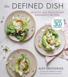 PDF Free The Defined Dish: Endorsed, Healthy and Wholesome Weeknight Recipes Author Alex Snodgrass and Melissa Hartwig Urban Brene Brown, Grain Free, Dairy Free, Gluten Free, Tapas, Black Pepper Chicken, Chicken Tostadas, Chicken Salad, Chicken Stuffed Peppers