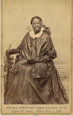 Flora Stewart was 117 years old when this photo was taken in New Hampshire in 1867. That means she was born in 1750. She saw this country founded and lived to see the Revolutionary War, the Civil War and the end of slavery. She saw George Washington and Abraham Lincoln as Presidents. And look at her: as regal as any Queen who ever reigned.