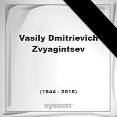 Vasily Dmitrievich Zvyagintsev(1944 - 2016), died at age 71 years: was a Russian science fiction… #people #news #funeral #cemetery #death