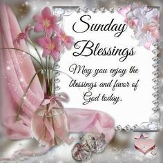 May You Enjoy The Blessings And Favor Of God Today, Sunday Blessings sunday sunday quotes sunday image quotes sunday images Blessed Sunday Morning, Sunday Morning Quotes, Happy Sunday Quotes, Sunday Love, Good Day Quotes, Morning Greetings Quotes, Morning Blessings, Good Morning Messages, Morning Prayers