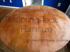 powell brower at home: Restoring Teak Furniture