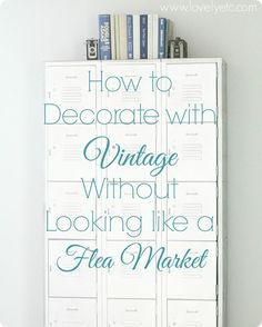 How to Decorate with Vintage without Looking like a Flea Market